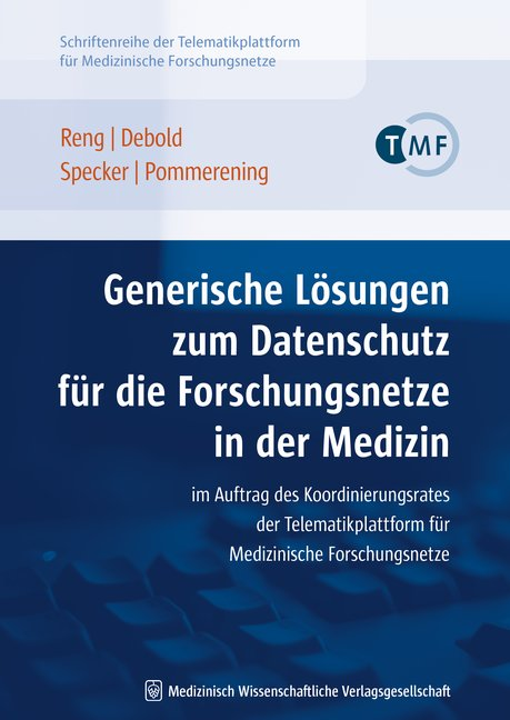 Generische Lösungen zum Datenschutz für die Forschungsnetze in der Medizin
