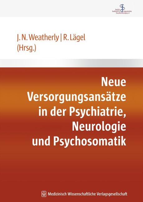 Neue Versorgungsansätze in der Psychiatrie, Neurologie und Psychosomatik