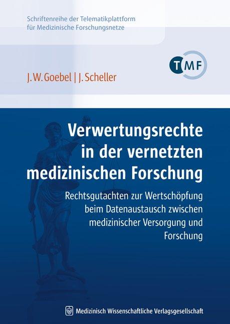 Verwertungsrechte in der vernetzten medizinischen Forschung