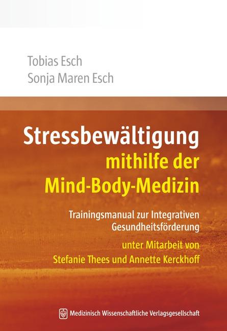 Stressbewältigung mithilfe der Mind-Body-Medizin