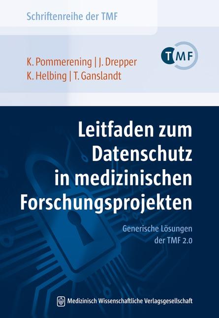 Leitfaden zum Datenschutz in medizinischen Forschungsprojekten