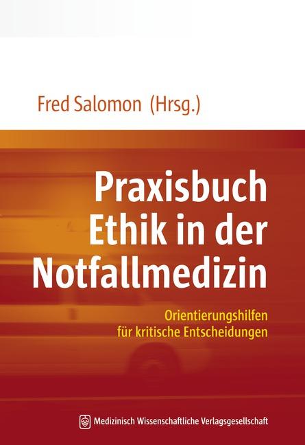 Praxisbuch Ethik in der Notfallmedizin