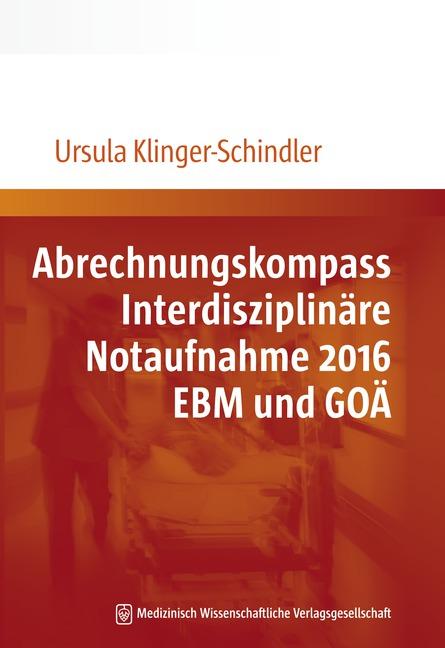 Abrechnungskompass Interdisziplinäre Notaufnahme 2016. EBM und GOÄ