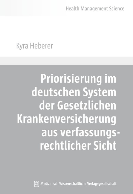 Priorisierung im deutschen System der Gesetzlichen Krankenversicherung aus verfassungsrechtlicher Sicht