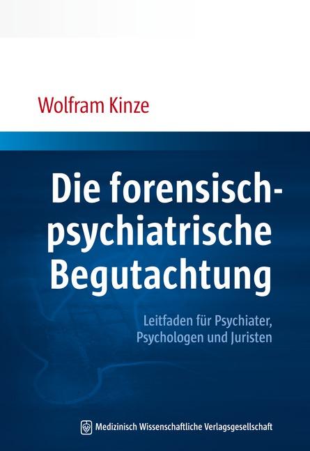 Die forensisch-psychiatrische Begutachtung