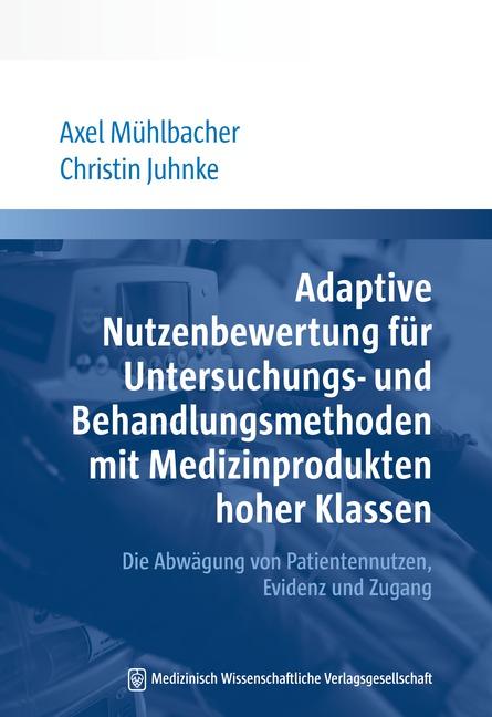 Adaptive Nutzenbewertung für Untersuchungs- und Behandlungsmethoden mit Medizinprodukten hoher Klassen
