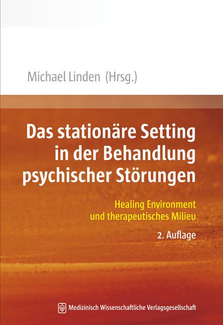 Das stationäre Setting in der Behandlung psychischer Störungen