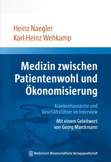Medizin zwischen Patientenwohl und Ökonomisierung