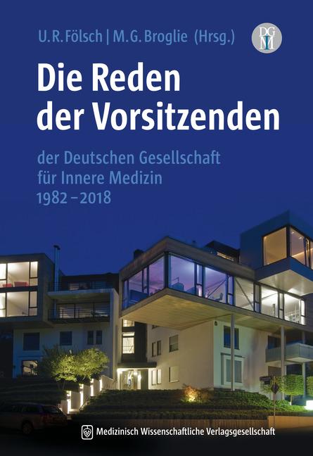 Die Reden der Vorsitzenden der Deutschen Gesellschaft für Innere Medizin 1982–2018