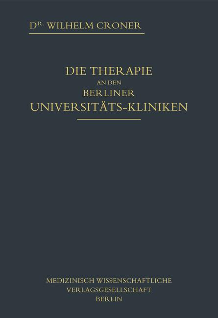 DIE THERAPIE AN DEN BERLINER UNIVERSITÄTS-KLINIKEN