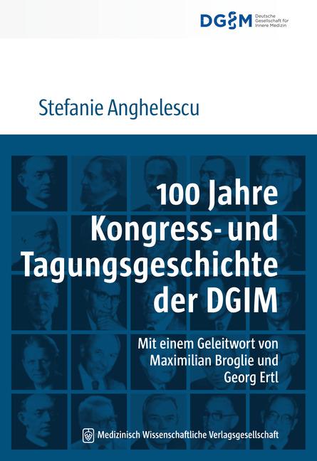 100 Jahre Kongress- und Tagungsgeschichte der Deutschen Gesellschaft für Innere Medizin (DGIM)